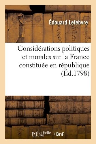 Hachette BNF - Considérations politiques et morales sur la France constituée en république.