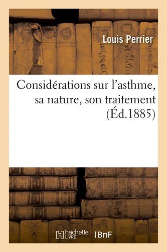 Louis Perrier - Considérations sur l'asthme, sa nature, son traitement.