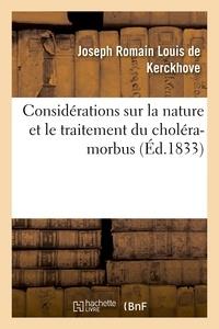 Kerckhove joseph romain louis De - Considérations sur la nature et le traitement du choléra-morbus.