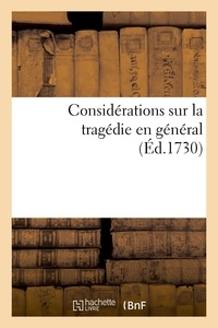 Delatour - Considérations sur la tragédie en général, où par occasion l'on examine.