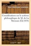 Henri-Dominique Lacordaire - Considérations sur le système philosophique de M. de La Mennais.