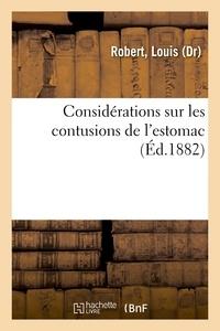 Louis Robert - Considérations sur les contusions de l'estomac.