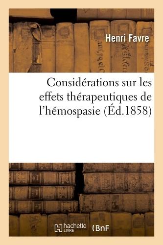 Henri Favre - Considérations sur les effets thérapeutiques de l'hémospasie.
