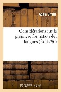 Adam Smith - Considérations sur première formation langues, et différent génie langues originales et composées.