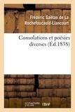 La rochefoucauld-liancourt fré De - Consolations et poésies diverses.