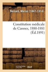 Marius Bernard - Constitution médicale de Cannes, 1880-1881.