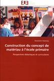 Marjolaine Chatoney - Construction du concept de matériau à l'école primaire - Perspectives didactiques et curriculaires.