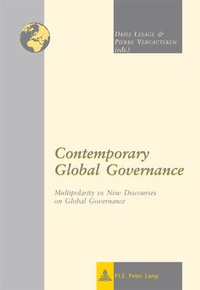 Dries Lesage et Pierre Vercauteren - Contemporary Global Governance - Multipolarity vs New Discourses on Global Governance.