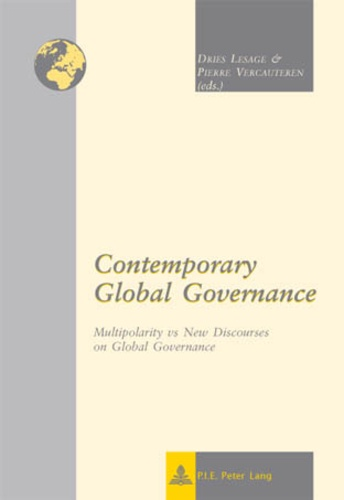 Dries Lesage et Pierre Vercauteren - Contemporary Global Governance - Multipolarity vs New Discourses on Global Governance.