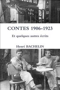 Henri Bachelin - CONTES 1906-1923 Et quelques autres écrits.