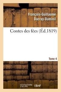 François-Guillaume Ducray-Duminil - Contes des fées. Tome 4.