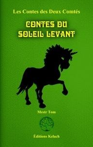 Tom Mestr - Les Contes des Deux Comtés 5 : Contes du Soleil Levant.