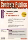 Le Moniteur - Contrats publics N° 156, Juillet-août : Comment gérer les dettes et les créances ?.
