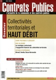 Eric Szij et Alain Ducass - Contrats publics N° 55, Mai 2006 : Collectivités territoriales et haut débit.