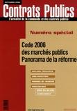 Claudie Boiteau et Mireille Berbari - Contrats publics N° 58, Septembre 200 : Code 2006 des marchés publics - Panorama de la réforme.