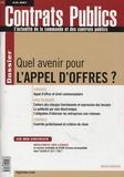 Claudie Boiteau - Contrats publics N° 67, juin 2007 : Quel avenir pour l'appel d'offres ?.