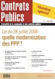 Bertrand Du Marais et François Asselin - Contrats publics N° 81, Octobre 2008 : Loi du 28 juillet 2008 : quelle modernisation des PPP ?.