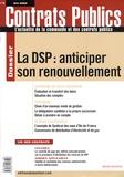 Claudie Boiteau et Mireille Berbari - Contrats publics N° 88, Mai 2009 : La DSP : anticiper son renouvellement.