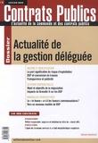 Claudie Boiteau - Contrats publics N° 95, Janvier 2010 : Actualité de la gestion déléguée.