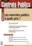 Laurent Richer - Contrats publics N° 97, Mars 2010 : Les marchés publics à quels prix ?.
