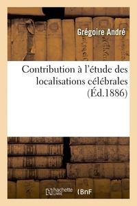 André - Contribution à l'étude des localisations célébrales.