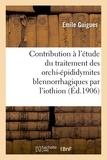 Guigues - Contribution à l'étude du traitement des orchi-épididymites blennorrhagiques par l'iothion.