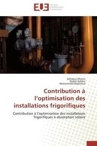 Contribution à loptimisation des installations frigorifiques - Contribution à loptimisation des installations frigorifiques à absorption solaire.pdf
