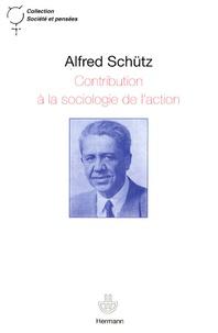 Alfred Schutz - Contribution à la sociologie de l'action.