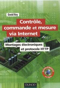 David Rey - Contrôle, commande et mesure via Internet - Montages électroniques et protocole HTTP.