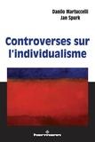 Danilo Martucelli et Jan Spurk - Controverses sur l'individualisme.
