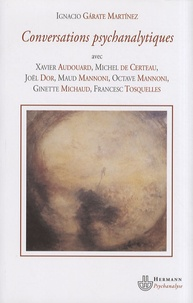 Ignacio Garate Martinez - Conversations psychanalytiques.