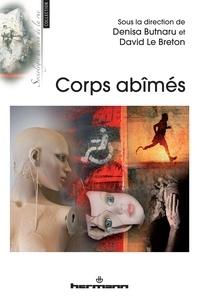 Denisa Butnaru et David Le Breton - Corps abîmés.