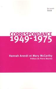 Mary McCarthy et Hannah Arendt - Correspondance 1949-1975.