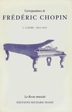 Frédéric Chopin - Correspondance de Frédéric Chopin Volume 1 - L'aube, 1816-1831.