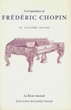 Frédéric Chopin - Correspondance de Frédéric Chopin - volume III: La Gloire 1840-1849.