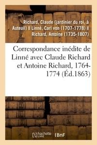 Claude Richard - Correspondance inédite de Linné avec Claude Richard et Antoine Richard, 1764-1774.
