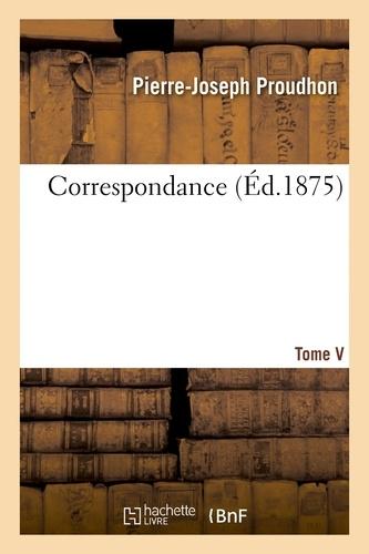 Correspondance. Tome V