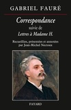 Gabriel Fauré - Correspondance - Suivie de Letrres à Madame H..