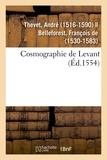 André Thevet - Cosmographie de Levant.