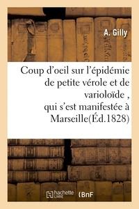 Gilly - Coup d'oeil sur l'épidémie de petite vérole et de varioloïde , qui s'est manifestée à Marseille.