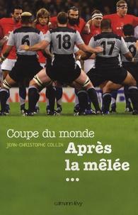 Jean-Christophe Collin - Coupe du Monde - Après la mêlée....