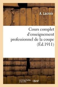 Lorentz et  La Croix - Cours complet d'enseignement professionnel de la coupe.