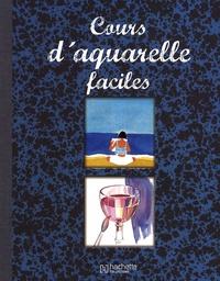 Hachette - Cours d'aquarelle faciles.