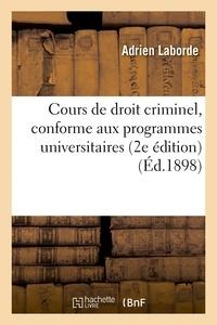 Laborde - Cours de droit criminel, conforme aux programmes universitaires, 2e édition.