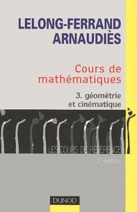 Cours de mathématiques. Tome 3, Géométrie et cinématique, 2ème édition.pdf
