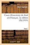 Henri Capitant - Cours élémentaire de droit civil français. 2e édition. Tome 1.