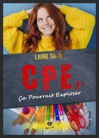 Laure David - CPE - Tome 1, Ça pourrait exploser.