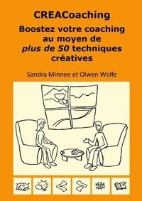 Sandra Minnee et Olwen Wolfe - CREACoaching - Boostez votre coaching au moyen de plus de 50 techniques créatives.