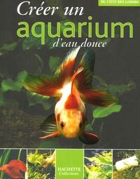 Hachette - Créer un aquarium d'eau douce.