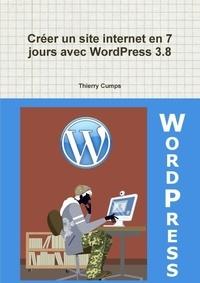 Thierry Cumps - Creer Un Site Internet En 7 Jours Avec Wordpress 3.8.